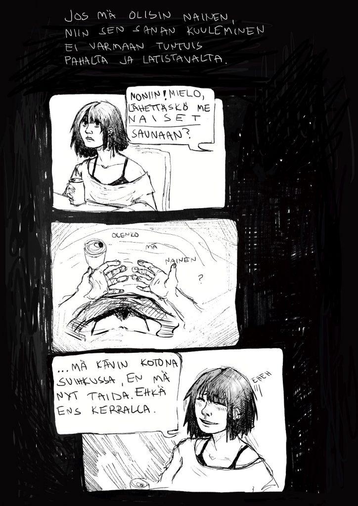 Kolmen kuvan kautta kerrotaan, miltä tuntuu ja mitä ajatuksia herää, kun puudetään saunaan meidän naisten kesken. Kuvatekstit alla.