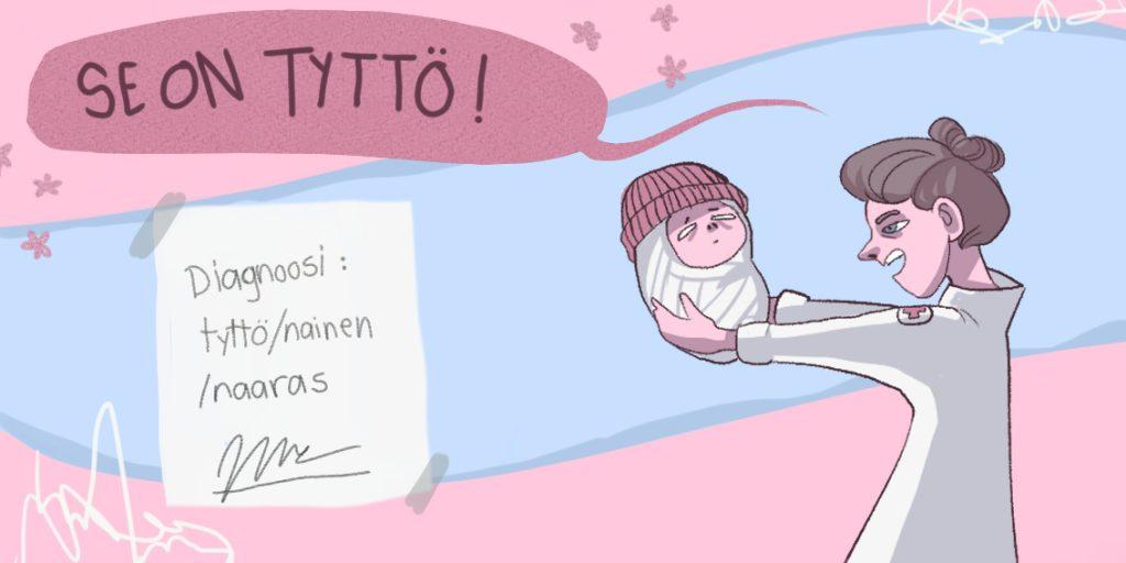Kuvassa on lääkäri, joka pitelee vastasyntynyttä pipopäistä vauvaa ja sanoo Se on tyttö! Kuvassa on lappu, jossa lukee Diagnoosi: tyttö/nainen/naaras ja allekirjoitus