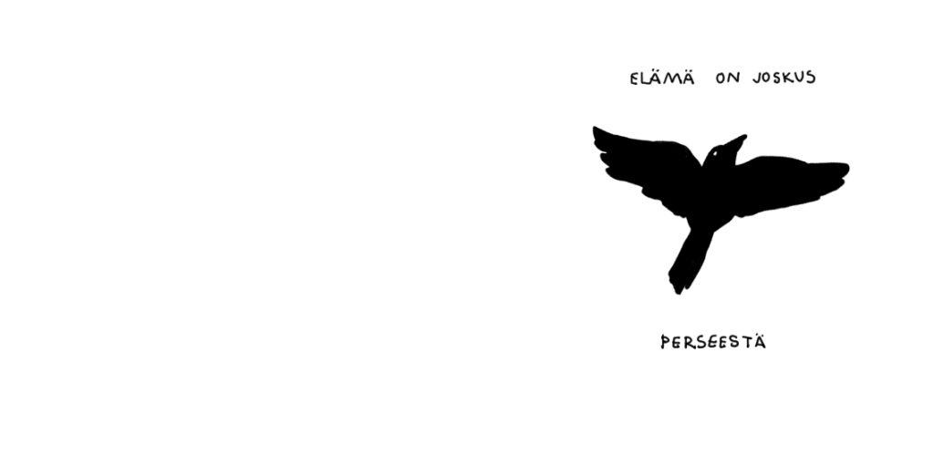 """Kuvassa on musta lintu, ja teksti """"Elämä on joskus perseestä"""""""